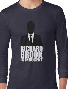 Richard Brook is Innocent Long Sleeve T-Shirt