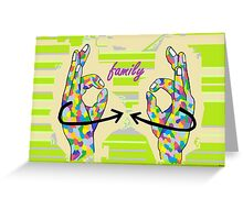 American Sign Language FAMILY Greeting Card