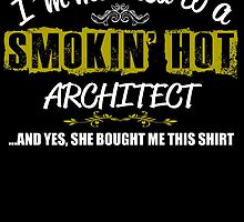 I'm married to a SMOKIN' HOT ARCHITECT by fancytees