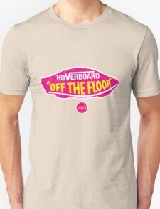 Off the floor T-Shirt