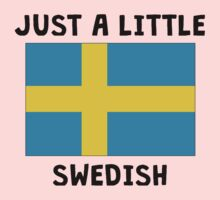 Just A Little Swedish Kids Tee