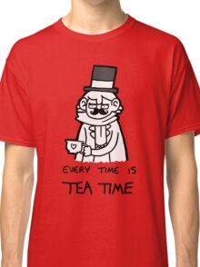Every time is Tea Time Classic T-Shirt