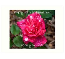 Every day is beautiful Art Print