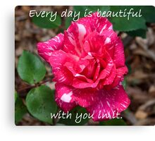 Every day is beautiful Canvas Print
