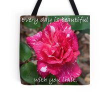 Every day is beautiful Tote Bag