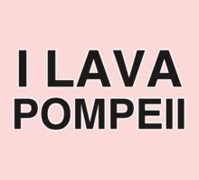 I Lava Pompeii Kids Tee