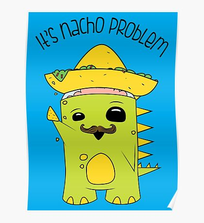 It's Nacho Problem. Poster