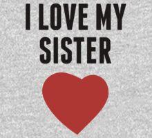 I Love My Sister One Piece - Long Sleeve