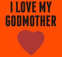 I Love My Godmother Kids Tee