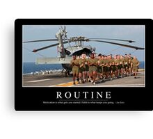 Routine: Inspirational Quote and Motivational Poster Canvas Print