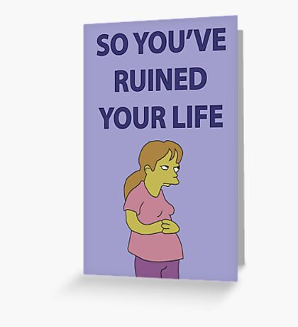 So You've Ruined Your Life Greeting Card