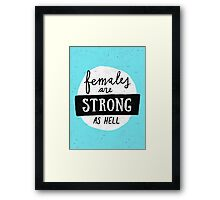 Females Are Strong As Hell | Blue Framed Print