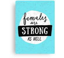 Females Are Strong As Hell | Blue Canvas Print