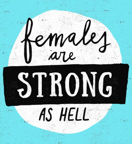 Females Are Strong As Hell | Blue Sticker
