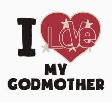 I Love My Godmother Kids Tee