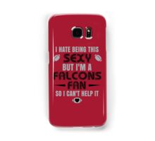 I Hate Being This Sexy.But I Am A Falcons Fan So I Can't Help It. Samsung Galaxy Case/Skin