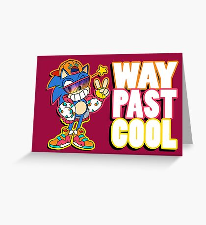 Way Past Cool, Dude! Greeting Card