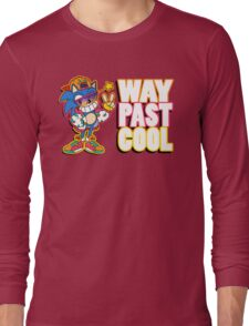 Way Past Cool, Dude! Long Sleeve T-Shirt