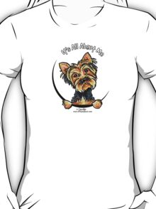 Yorkie Its All About Me T-Shirt