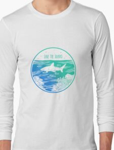 Save the Sharks! Long Sleeve T-Shirt