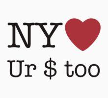 NY loves Ur Money too by wellingtonjg