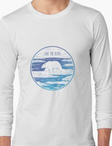 Save the Bears! Long Sleeve T-Shirt