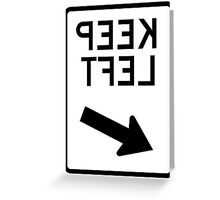 Keep Left reverse - any colour shirt Greeting Card