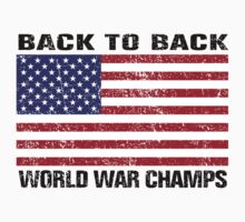 Back to Back World War Champs - Distressed