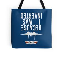 Because I Was Inverted Tote Bag