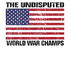The Undisputed World War Champs (distressed) by avdesigns