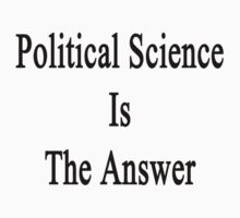 Political Science Is The Answer Kids Clothes