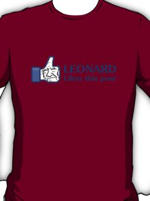 Leonard Likes this Post T-Shirt