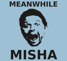 Meanwhile Misha by soapyburps