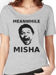 Meanwhile Misha Women's Relaxed Fit T-Shirt