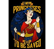 Not all princesses need to be saved Photographic Print