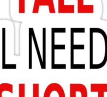 Every Tall Girl Needs A Short Best Friend Sticker