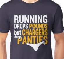 Running Drops Pounds But Chargers Drop Panties. Unisex T-Shirt