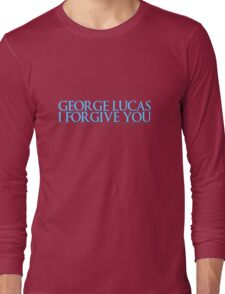 George Lucas, I forgive you. Long Sleeve T-Shirt