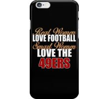Real Women Love Football Smart Women Love The 49ers iPhone Case/Skin