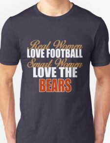 Real Women Love Football Smart Women Love The Bears Unisex T-Shirt