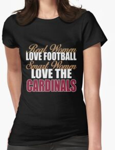 Real Women Love Football Smart Women Love The Cardinals Womens Fitted T-Shirt