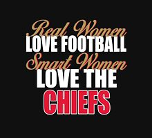 Real Women Love Football Smart Women Love The Chiefs Unisex T-Shirt