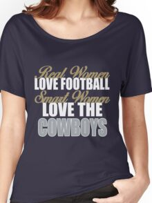 Real Women Love Football Smart Women Love The Cowboys Women's Relaxed Fit T-Shirt