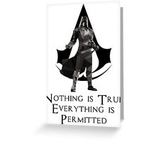 Nothing is True, Everything is Permitted Greeting Card