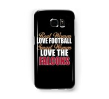 Real Women Love Football Smart Women Love The Falcons Samsung Galaxy Case/Skin