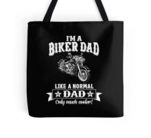 I'm a Biker Dad , Like Normal Dad , Only Cooler . T Shirts , Mugs , Phone Cases , Duvets and More Tote Bag