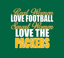 Real Women Love Football Smart Women Love The Packers. Unisex T-Shirt