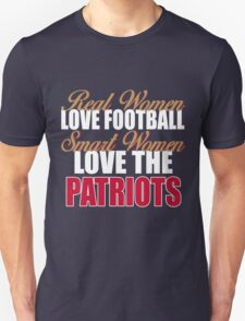 Real Women Love Football Smart Women Love The Patriots Unisex T-Shirt