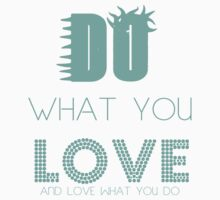 Do what you love  by Boojay