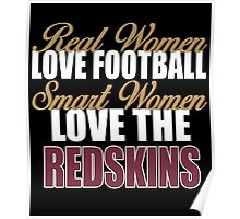 Real Women Love Football Smart Women Love The Redskins Poster